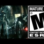 Arkham Knight RATED M: What Other Games Are Better Off Mature Rated?