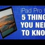 iPad Pro 9.7 – 5 Things to know BEFORE buying!