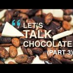 Making Chocolate   Let's Talk Chocolate Pt.3