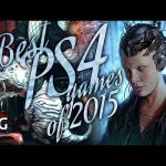 Top 10 Best PS4 Games of 2015: Looking Forward