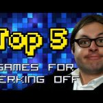 Top 5 Games For Jerking Off