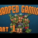 TURTLE POWER! – TMNT 4 – PART 1 (Warped Gaming)