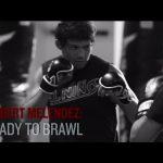 UFC 188: Gilbert Melendez – Ready to Brawl