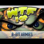 WTF Is… – 8-Bit Armies ?