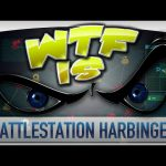WTF Is… – Battlestation: Harbinger ?