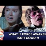 What If Force Awakens Isn't Good?