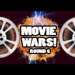 Movie Wars – Prepare for ROUND 6!