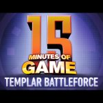 15 Minutes of Game – Templar Battleforce
