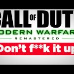 "Modern Warfare Remastered: ""Don't f**k it up"" – Inside Gaming Daily"