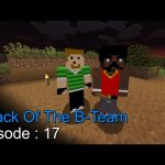 Attack Of The B Team Episode 17 – اتاك اوف ذا بي تيم