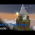 Attack Of The B Team Episode 18 – اتاك اوف ذا بي تيم