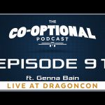 The Co-Optional Podcast Ep. 91 ft. Genna Bain [strong language] – September 6, 2015
