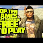 Top Ten Games That Should Be Free To Play – TenFTW