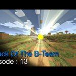 Attack Of The B Team Episode 13 – اتاك اوف ذا بي تيم