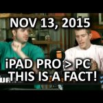 The WAN Show – The PC is Dead. Long Live the iPad Pro! – Nov 13, 2015