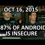 "The WAN Show – 87% of Android Devices are ""Insecure"" – October 16, 2015"