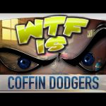 ► WTF Is… – Coffin Dodgers ?