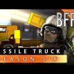 BFFs – Missile Truck (Season S6E7)