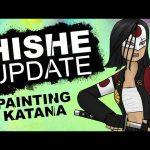 HISHE UPDATE – Painting Katana