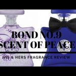 BOND NO. 9 SCENT OF PEACE COLOGNE/FRAGRANCE REVIEW