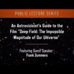 An Astrovizicist's Guide to the Film 'Deep Field: The Impossible Magnitude of Our Universe'